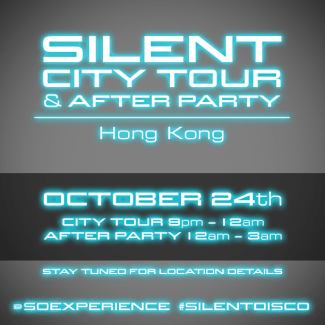 Hong Kong Silent City Tour & After Party - 24 October