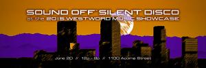 Sound Off Silent Disco at Westword Music Showcase