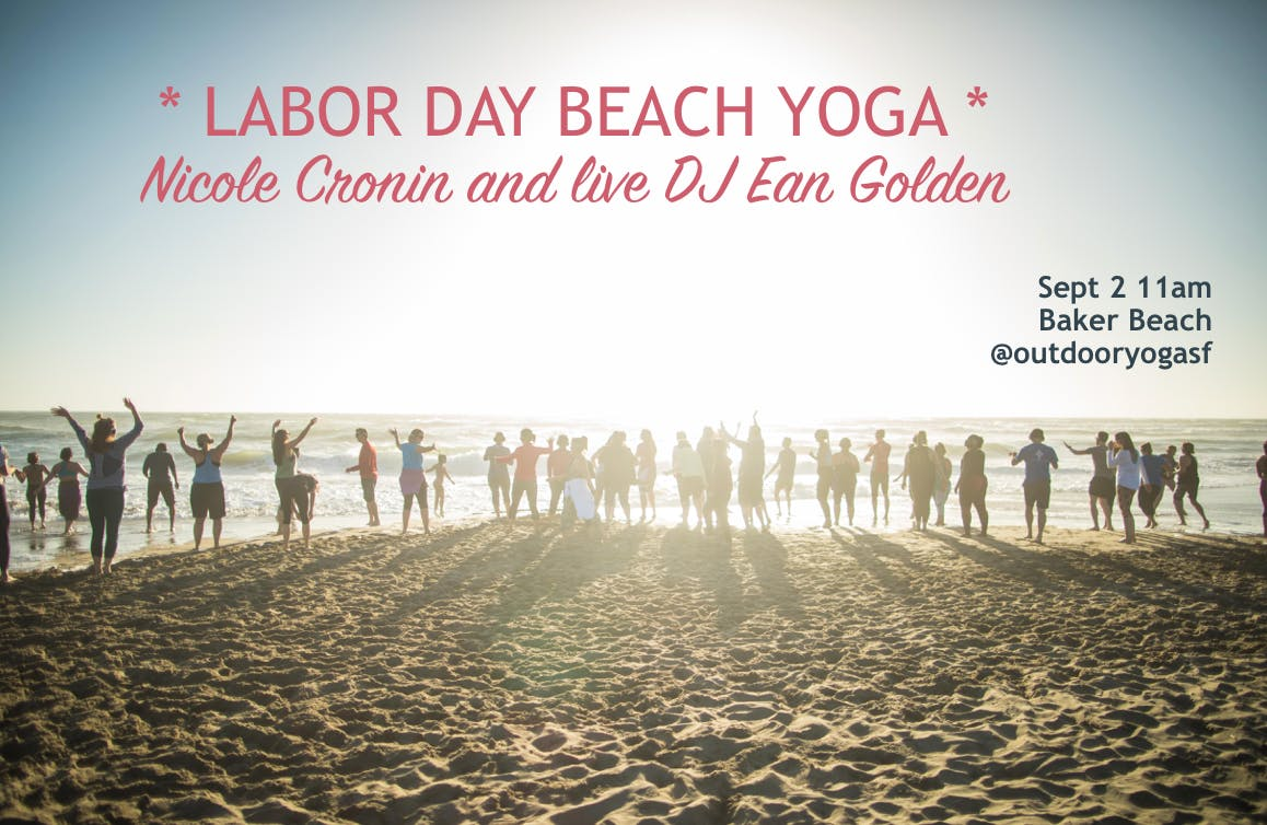 LABOR DAY! Beach yoga with Nicole Cronin and Live DJ Ean Golden