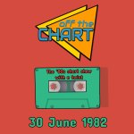 Off The Chart: 30 June 1982