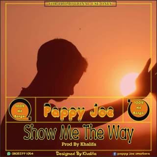 Pappy Joe - Show Me The Way (SMTW)