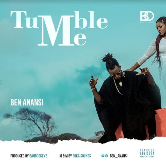 [Music] Ben Anansi – Tumble Me
