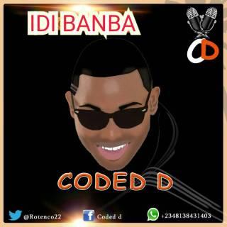 Coded D - Idi Banba