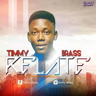 Timmy Brass -Relate