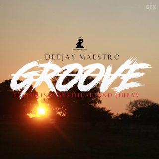 Deejay Maestro ft. J 'n' J (Jaystifla 'n' Jiubav) -Groove