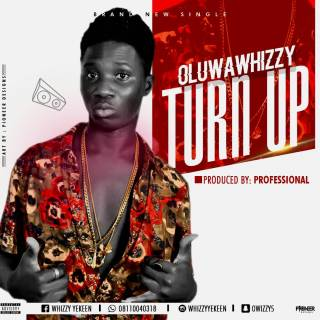 Oluwawhizzy - Turn Up