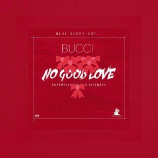 Bucci ft. KidFr3sh - No Good Love