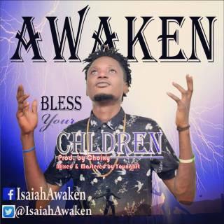 Awaken ft. Mobrown – Bless YourChildren