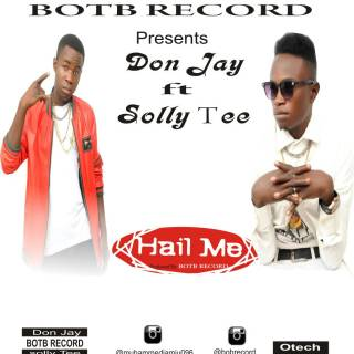 Don Jay ft. Solly Tee - Hail Me