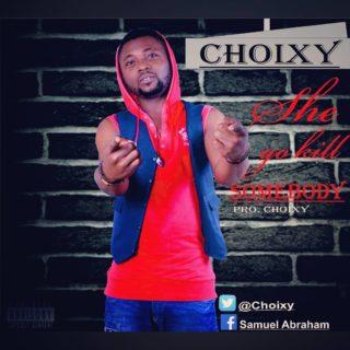Choixy - She Go Kill Somebody