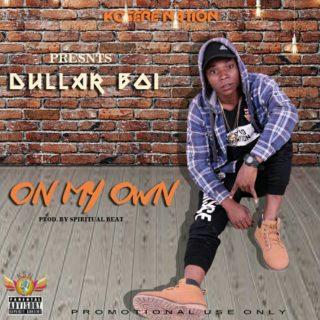 [Music] Dullar Boi – On My Own