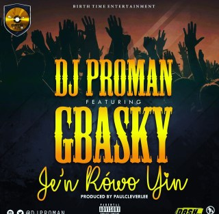 DJ Proman ft. Gbasky - Jen Rowo Yin