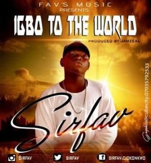 SirFav - Igbo To TheWorld