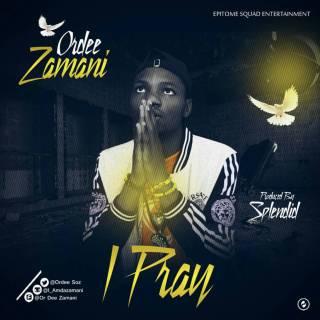 Ordee Zamani - I Pray
