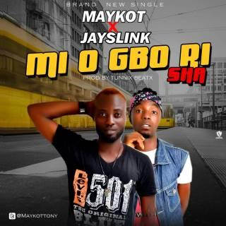 Maykot ft. Jayslink - Mio Gborisha