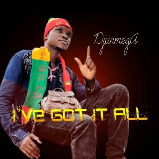 Djunmega - I've Got It All