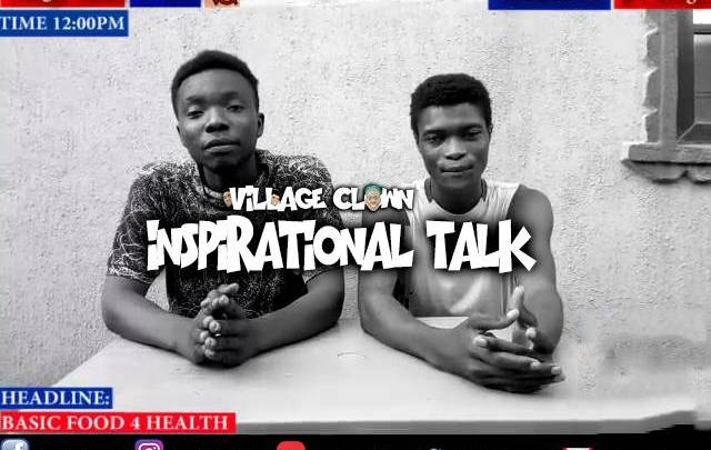 [Comedy] Village Clown – Inspirational Talk (Basic Food For Good Health)