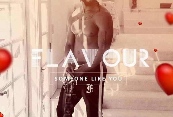 [Video] Flavour – Someone Like You