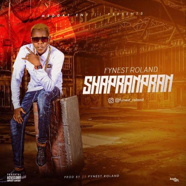 [Music] Fynest Roland – Shapranpran