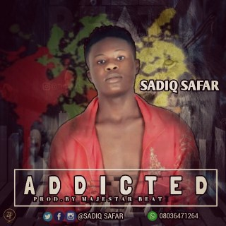Sadiq Safar - Addicted