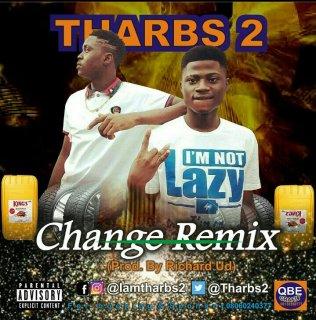 Tharbs2 - Change (Remix)
