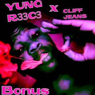 Yung R33C3 ft. Cliff Jeans - Bonus