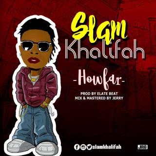 SlamKhalifah - How Far