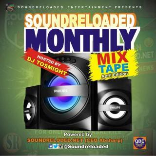DJ Tosmight & Absharp - Soundreloaded Monthly Mixtape (April Edition)