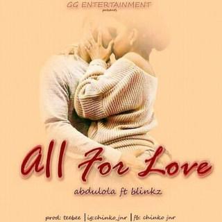 Abdulola ft. Young Blinkz - All For Love
