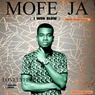 Lovelyfe - Mofe Ja (I Won Blow)