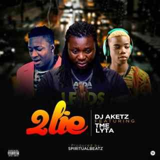 DJ Aketz ft. Lyta & TME - 2Lie