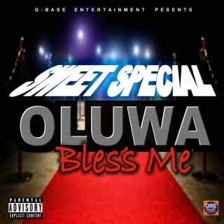 Sweet Special - Oluwa Bless Me