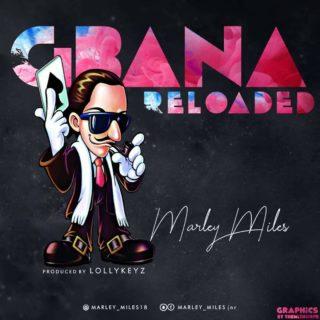 Marley Miles - Gbana Reloaded