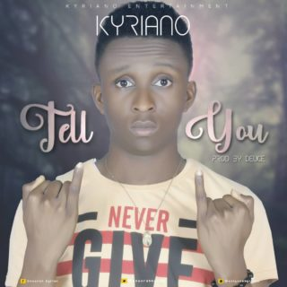 Kyriano - Tell You