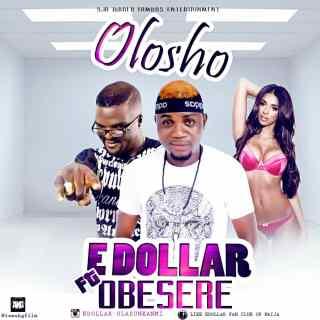 E. dollar ft. Obesere – Olosho