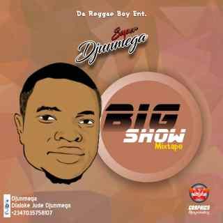 Djunmega - Big Show Mixtape