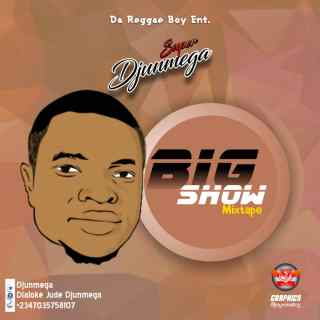 Djunmega - Big Show Mixtape