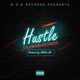 Oluwamayomide - Hustle