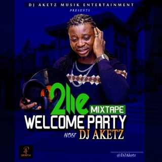 DJ Aketz - 2Lie Welcome Party Mixtape