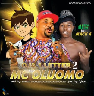 DJ Ben10 ft. Mack4 - Oja1 Letter To MC Oluomo
