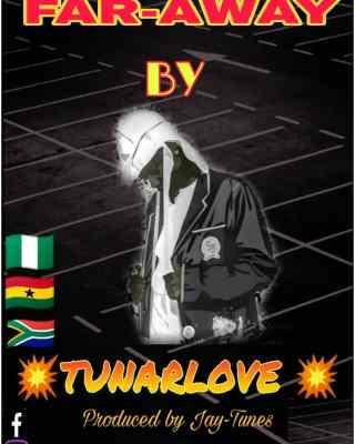 Tunarlove - Far Away