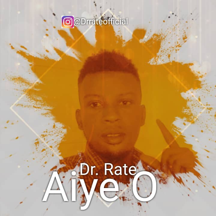 [Music] Dr. Rate – Aiye O