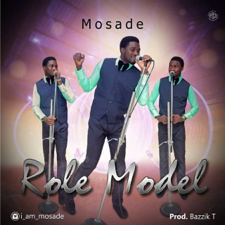 Mosade - Role Model