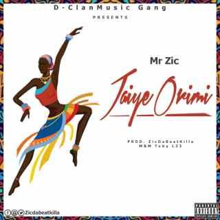 Mr. Zic - Jaiye Orimi