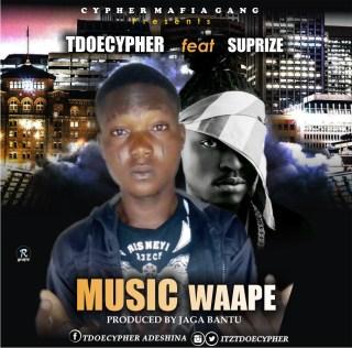 Tdoecypher ft. Suprize - Music Waape