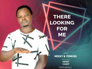 Mekky ft. Yemkiss - There Looking For Me