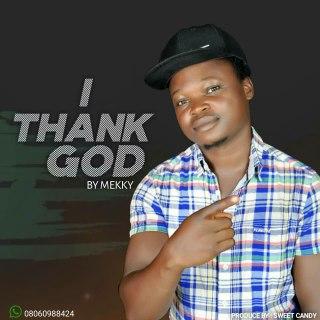 Mekky - I Thank God