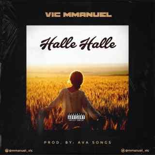 Vic Mmanuel - Halle Halle