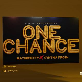 Mathspetty ft. Cynthia Frosh - One Chance