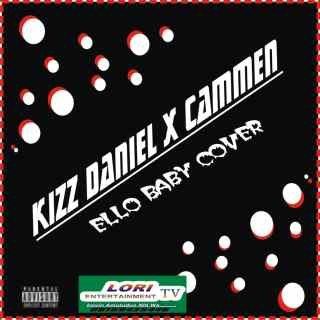 Cammen ft. Kizz Daniel - Ello Baby (Cover)